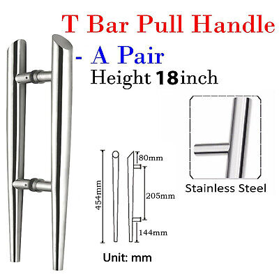 "Pair Of Entrance T Bar Door Pull Handle Stainless Steel 18"" /46cm/460mm"
