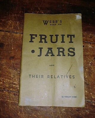 Webb's Book on Fruit Jars & Their Relatives Vtg. Collector Guide by Verlon Webb