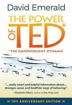 The Power of TED* (*the Empowerment Dynamic) : 10th Anniversary Edition by...