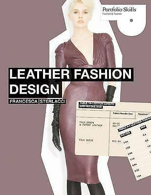 Leather Fashion Design by Francesca Sterlacci (Paperback, 2010)