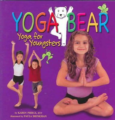 Yoga Bear Yoga for Youngsters by Karen Pierce 9781559718974 (Hardback, 2004)
