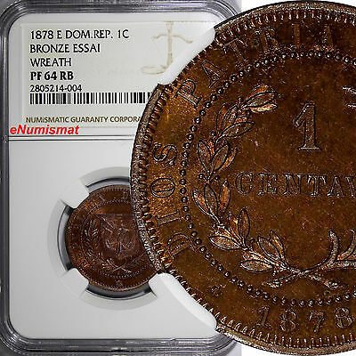 Dominican Republic BRONZE PROOF ESSAI 1878 1 Centavo WREATH NGC PF64 RB KM E10.2