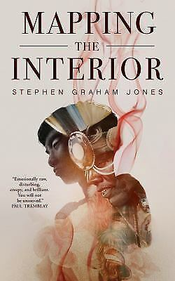 Mapping the Interior by Stephen Graham Jones (2017, Paperback)