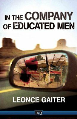 In The Company of Educated Men by Leonace Gaiter (Paperback, 2013)