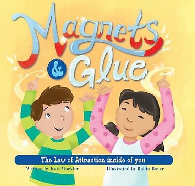 The Law of Attraction Book for Children; Magnets & Glue