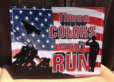 These Colors Won't Run Flag Collectible Tin Metal Sign Wall Garage Classic Bar