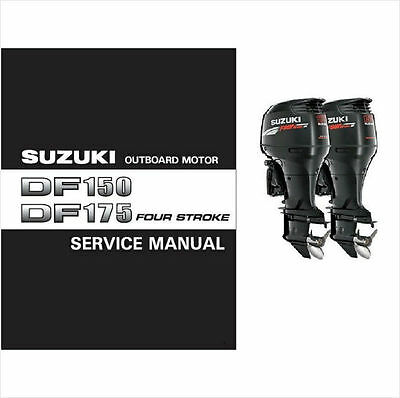 06-10 Suzuki DF150 DF175 4-Stroke Outboard Motor Service Repair Manual CD