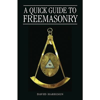 A Quick Guide to Freemasonry by David Harrison
