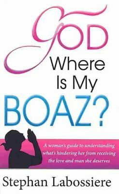 God Where Is My Boaz A Woman's Guide to Understanding What's Hi... 9781493684861