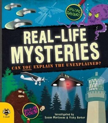 Real-Life Mysteries: Can You Explain the Unexplained? by Susan Martineau...