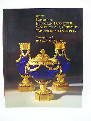 Christie's Auction Catalog Important European Furniture Ceramics Art May 2005 NY