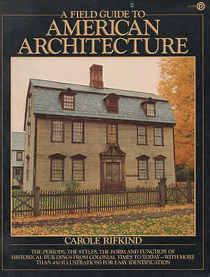 A FIELD GUIDE TO AMERICAN ARCHITECTURE_Rifkind; paperback 1980_450+illustrations