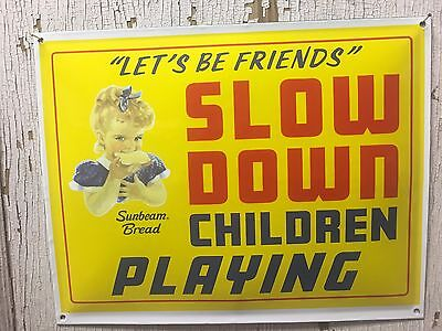 "Sunbeam Bread  ""slow Down..children Playing"" ~16"" X 12"" Porcelain Sign"