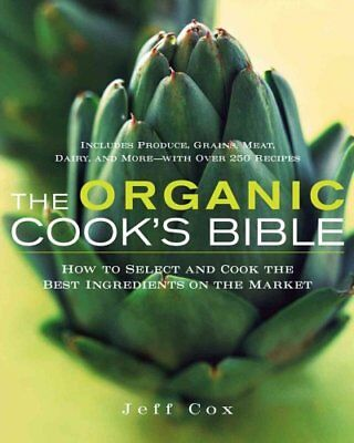 The Organic Food Shopper's Guide How to Select and Cook the Bes... 9780471445784