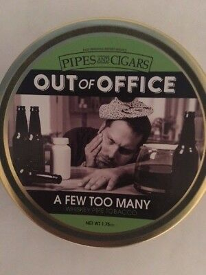Rare, Sealed Out Of Office , A Few Too Many, Pipe Tobacco Tin Holds 1.75 oz.