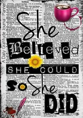 She Believed She Could So She Did - A Daily Gratitude Journal P... 9781522974512