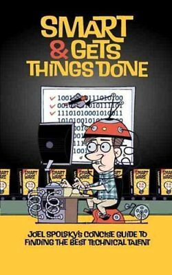 Smart and Gets Things Done Joel Spolsky's Concise Guide to Find... 9781590598382