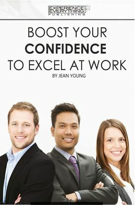 Boost Your Confidence To Excel At Work
