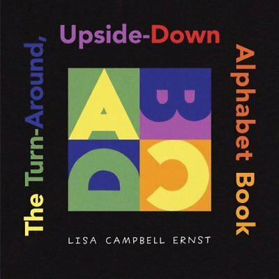 The Turn Around, Upside Down Alphabet Book by Lisa Campbell Ernst 9780689856853