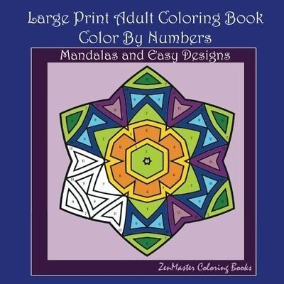 Large Print Color By Numbers Adult Coloring Book: Mandalas and Easy Designs by