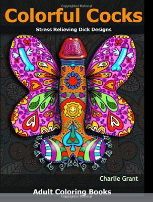 Colourful Cocks Adult Colouring Book 40 Dick Willies Penis Designs Gift New
