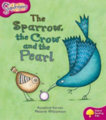 Oxford Reading Tree: Level 10: Snapdragons: the Sparrow, the Crow and the...