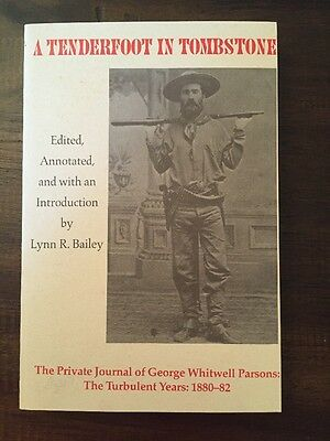 A Tenderfoot in Tombstone: The Private Journal of George W Parsons, The Turbulen