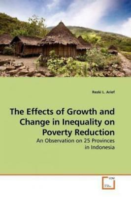 The Effects of Growth and Change in Inequality on Poverty Reduction An Obse 9940