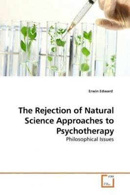 The Rejection of Natural Science Approaches to Psychotherapy Philosophical  9971