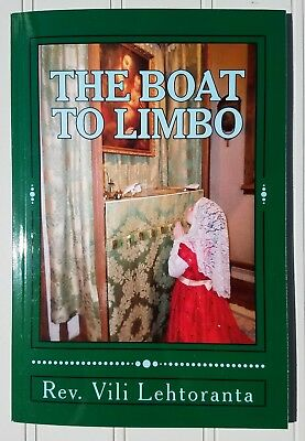 The Boat to Limbo, a Catholic teaching book on Limbo by Rev. Vili Lehtoranta