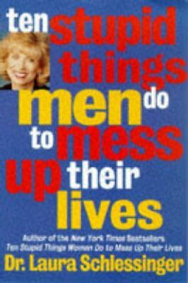 Ten Stupid Things Men Do to Mess Up Their Lives 9780060929442 (Paperback, 2002)