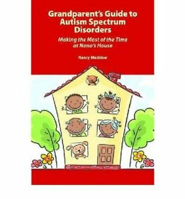 Grandparent's Guide to Autism Spectrum Disorders Making the Mos... 9781937473068