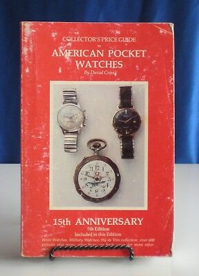 Collectors Price Guide to American Pocket Watches by David Criss 7th Ed. 1989