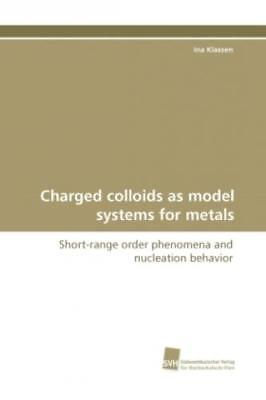 Charged colloids as model systems for metals Short-range order phenomena an 1036