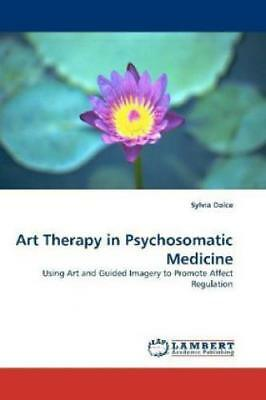 Art Therapy in Psychosomatic Medicine Using Art and Guided Imagery to Promo 1063