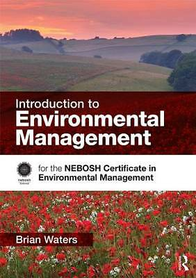 Introduction to Environmental Management: for the NEBOSH Certificate in Environ.