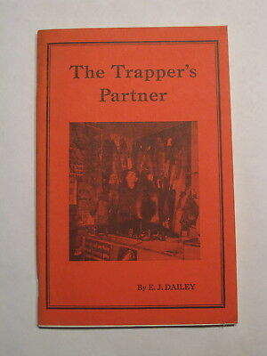 The Trapper's Partner A BOOK OF MASTER TRAPPING METHODS by E.J. Dailey