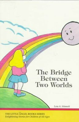 The Bridge Between Two Worlds by Leia Stinnett 9780929385853 (Paperback, 1996)