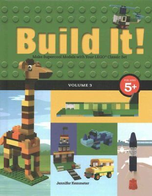 Build It! Volume 3 Make Supercool Models with Your Lego(r) Clas... 9781513260440