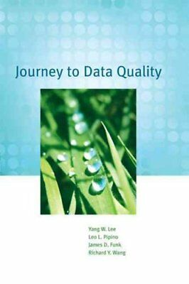 Journey to Data Quality by Yang W. Lee, Richard Y. Wang, James D. Funk, Leo...