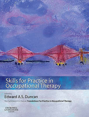 Skills for Practice in Occupational Therapy by Edward A. S. Duncan (Paperback, …