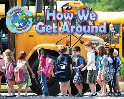 How We Get Around by Ellen Lawrence 9781910549551 (Paperback, 2015)