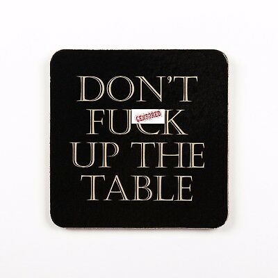 Dont Fu*k Up The Table Funny Adult Novelty Rude Coffee Tea Coaster Gift