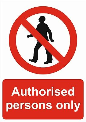 Authorised Persons Only A5/A4/A3 Sticker Or Foamex Prohibition Sign
