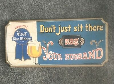 (VTG) 1960-70's Pabst Beer Wood Bar Sign Don't Just Sit There Nag Your Husband