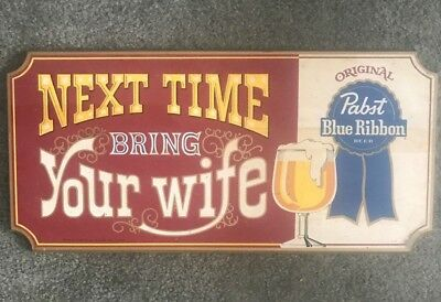 "Vintage Pabst ""Next Time Bring Your Wife"" Wooden Sign"