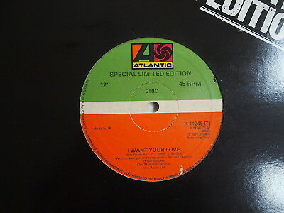 "CHIC - I WANT YOUR LOVE 12"" VINYL 1978 UK 1st Press Special Limited Edition"