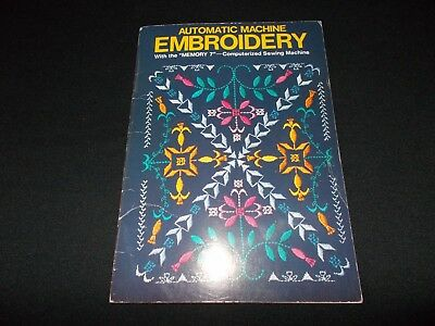 Vintage~Automatic Machine Embroidery With The Janome Memory 7~Stitches~1981