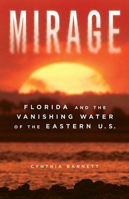 Mirage Florida and the Vanishing Water of the Eastern U.S. 9780472033034