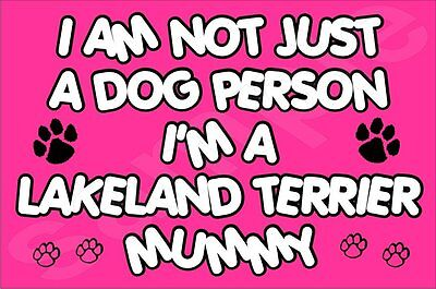 I'm Not Just A Dog Person I'm A Lakeland Terrier Mummy Fridge Magnet Gift Dog